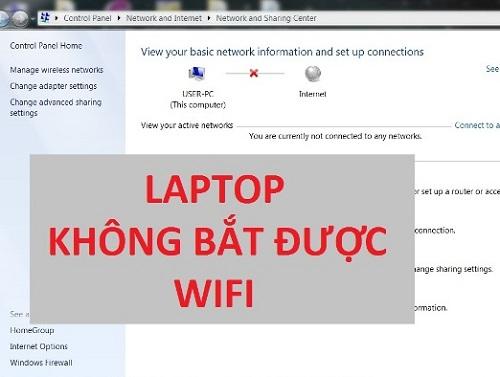 lỗi laptop không tìm thấy Wifi nhà mình